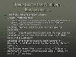here come the northern europeans