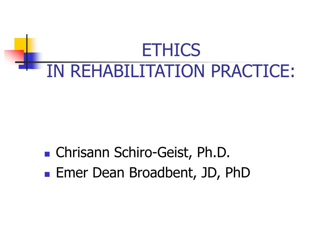 ethics in rehabilitation practice l.