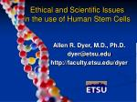 ethical and scientific issues in the use of human stem cells