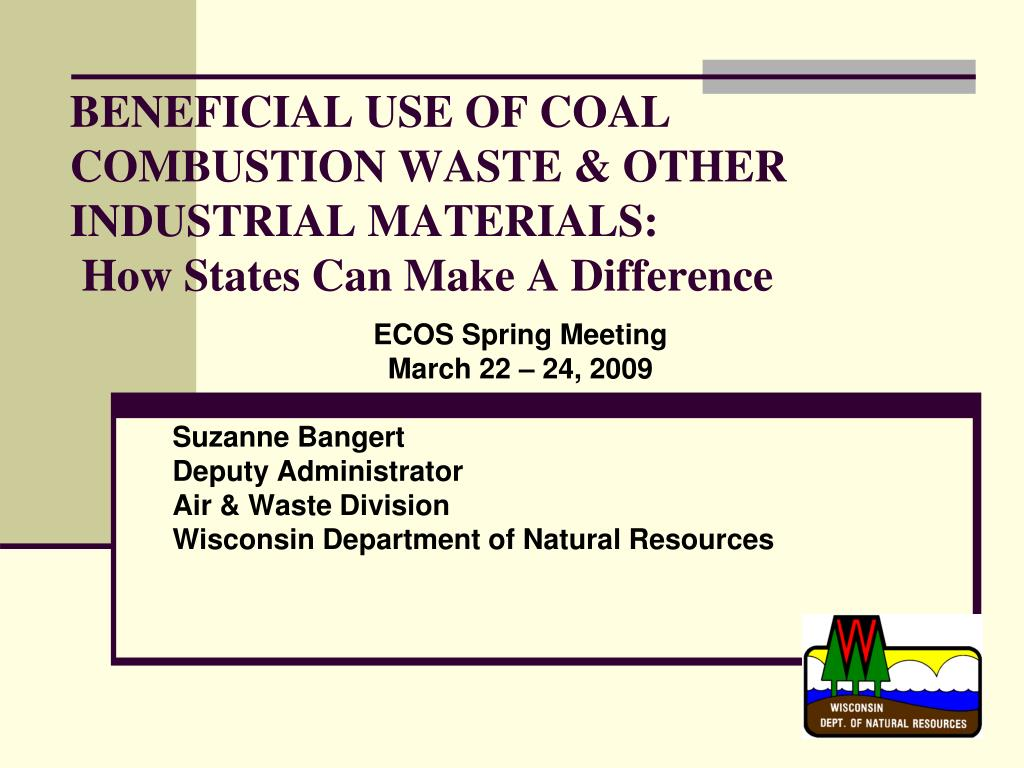 beneficial use of coal combustion waste other industrial materials how states can make a difference l.
