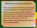 determine to show kindness