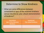 determine to show kindness6