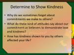determine to show kindness7