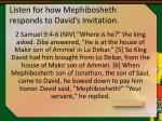 listen for how mephibosheth responds to david s invitation