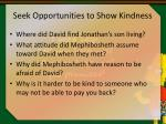 seek opportunities to show kindness