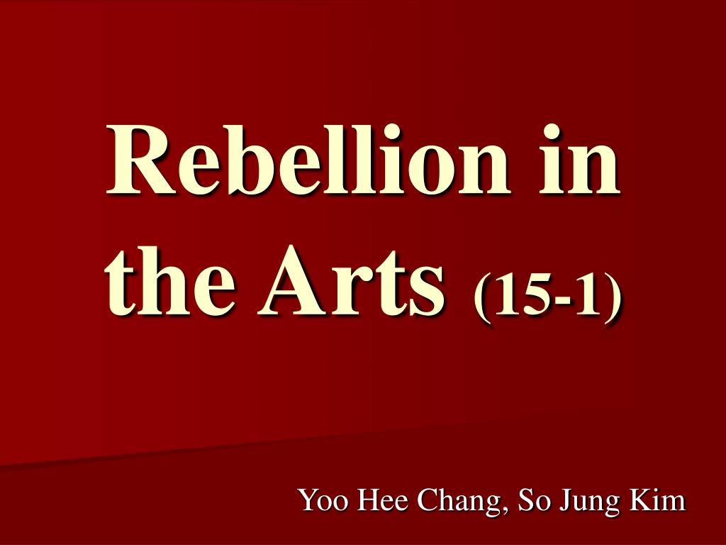 Rebellion in the Arts