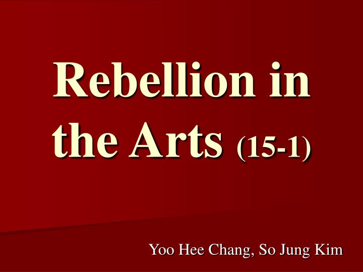 Rebellion in the arts 15 1