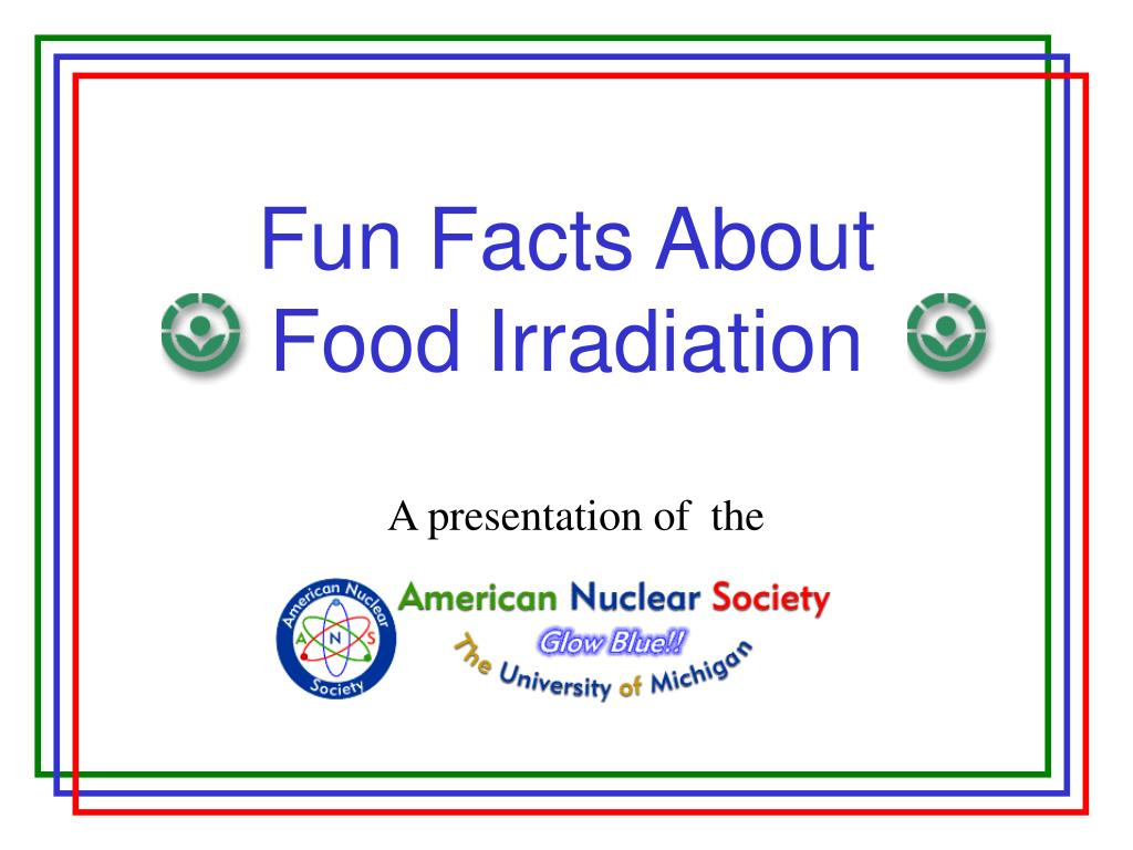 fun facts about food irradiation l.