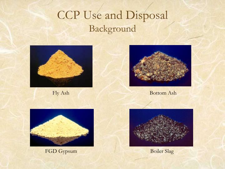 Ccp use and disposal background