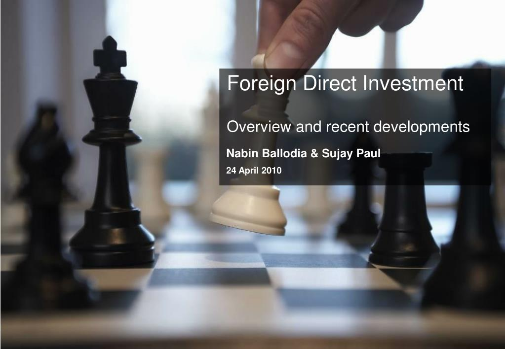 foreign direct investment overview and recent developments l.