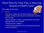 what role do they play in assuring access to health care