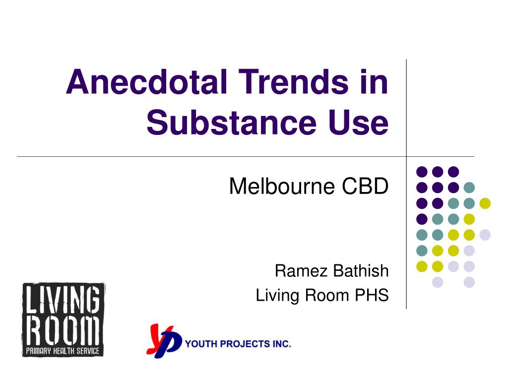 anecdotal trends in substance use l.