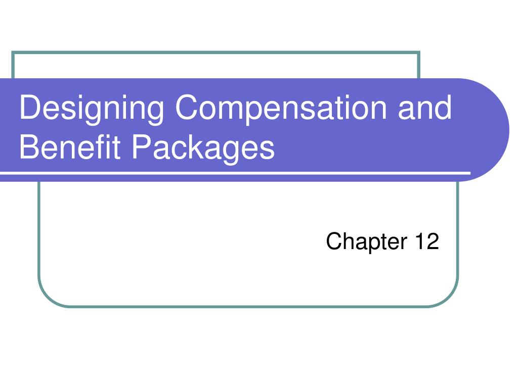 designing compensation and benefit packages l.