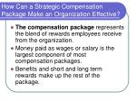 how can a strategic compensation package make an organization effective