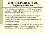 long term disability health eligibility benefit