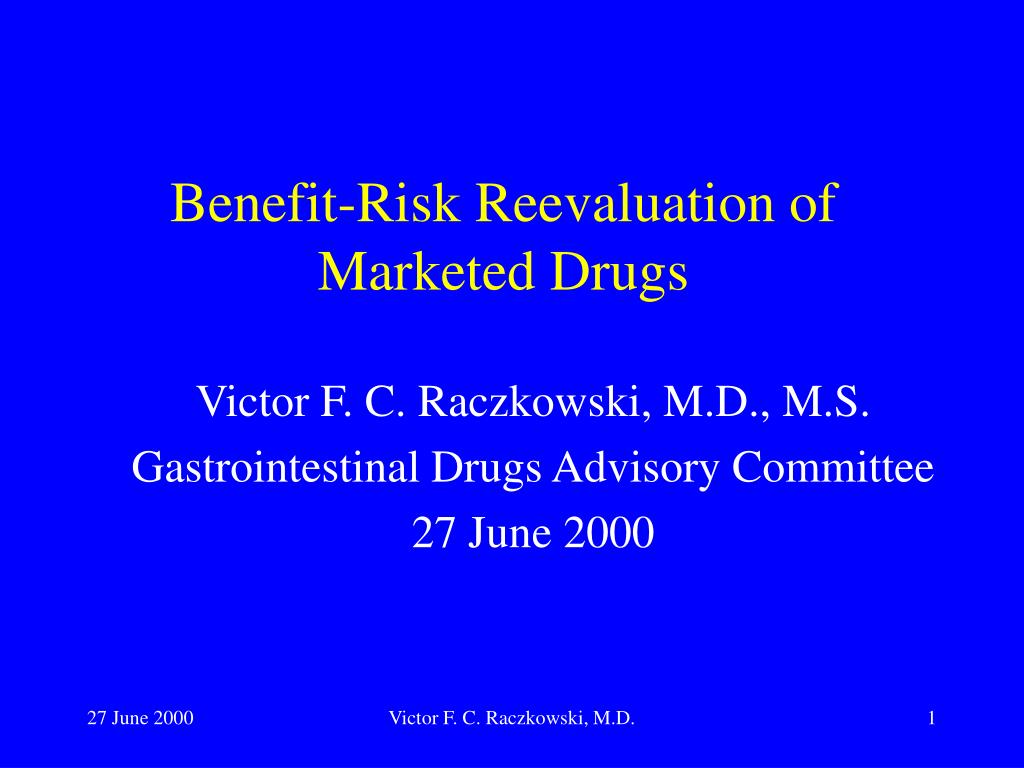 benefit risk reevaluation of marketed drugs l.