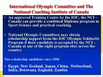 international olympic committee and the national coaching institute of canada