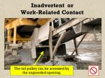 inadvertent or work related contact22