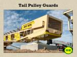 tail pulley guards