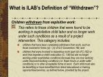 what is ilab s definition of withdrawn