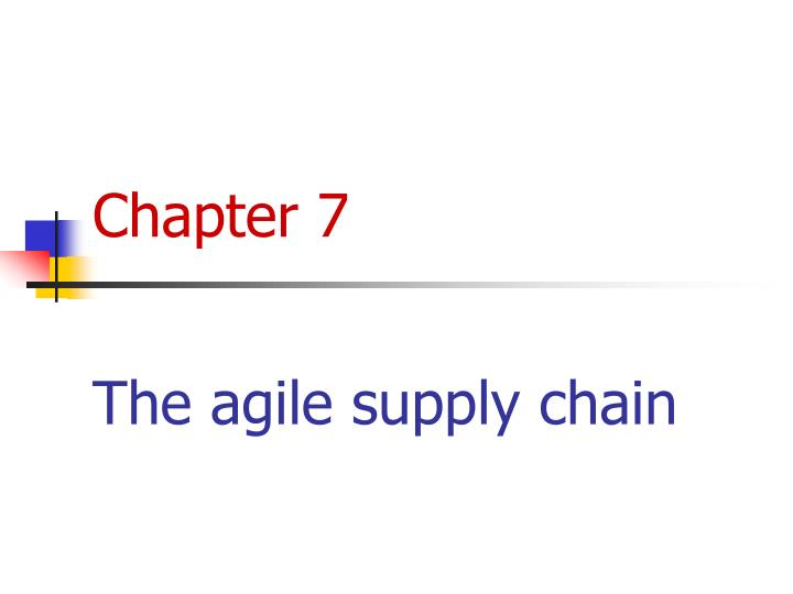 chapter 7 the agile supply chain n.