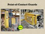 point of contact guards