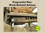 purposeful non work related actions26