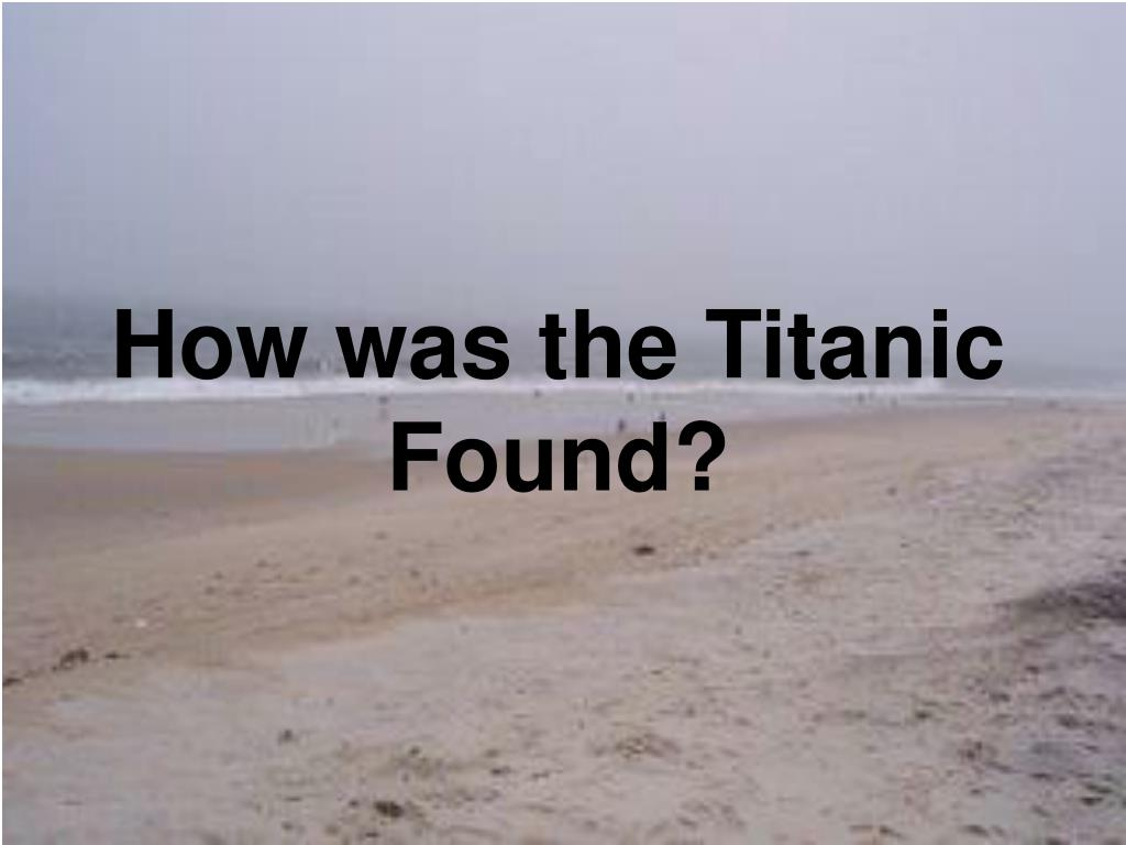 how was the titanic found l.
