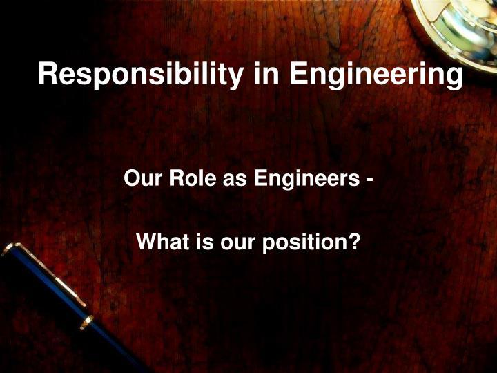 responsibility in engineering n.