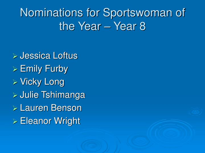 Nominations for Sportswoman of the Year – Year 8