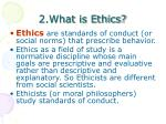 2 what is ethics