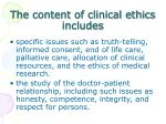 the content of clinical ethics includes
