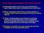 according to adam smith with free enterprise