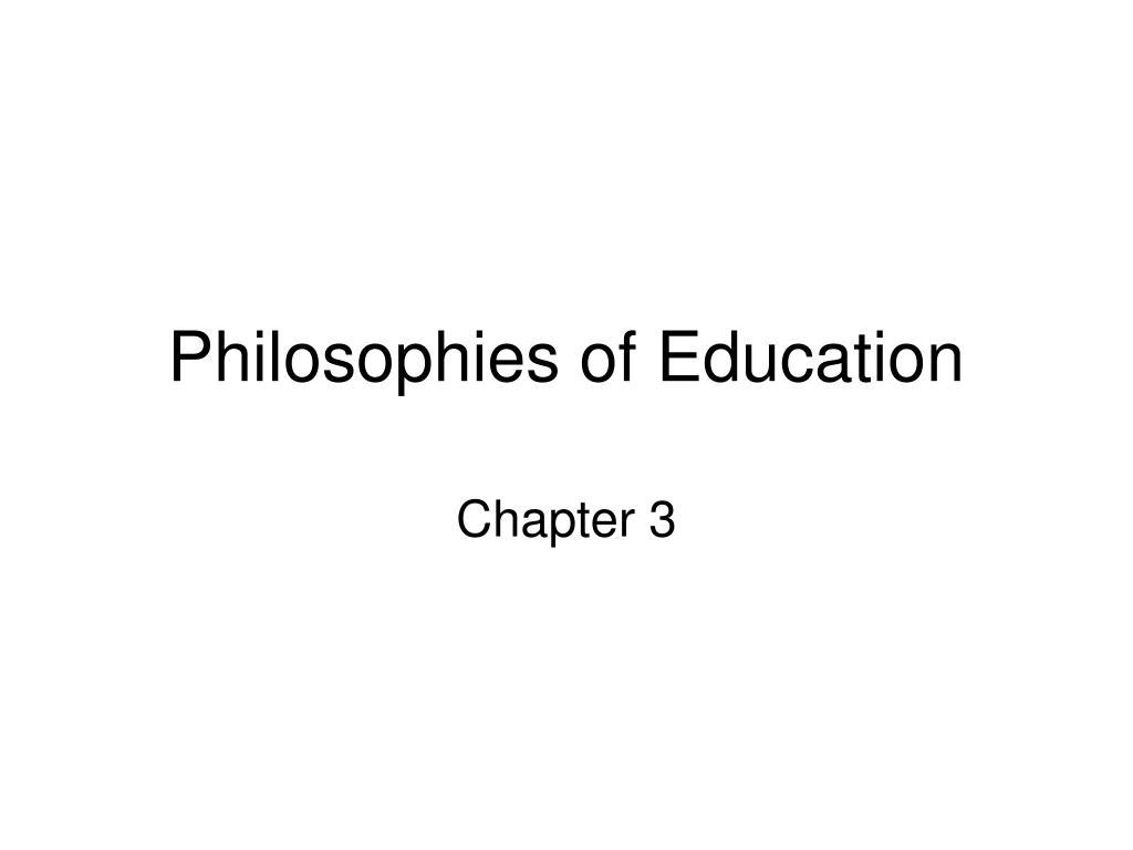 philosophies of education l.