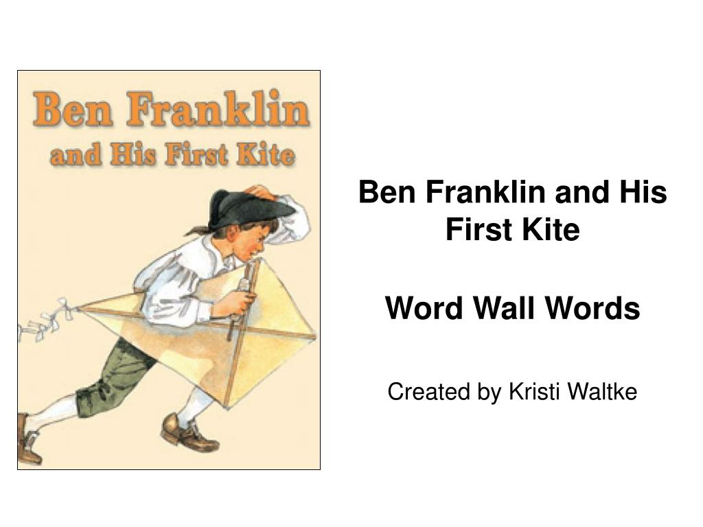 ben franklin and his first kite word wall words created by kristi waltke l.