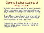 opening savings accounts of wage earners