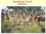 west bengal purulia worksite