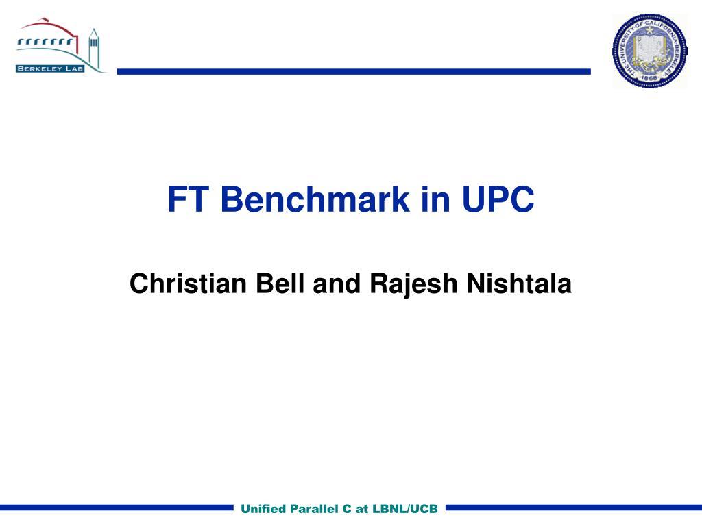 ft benchmark in upc l.