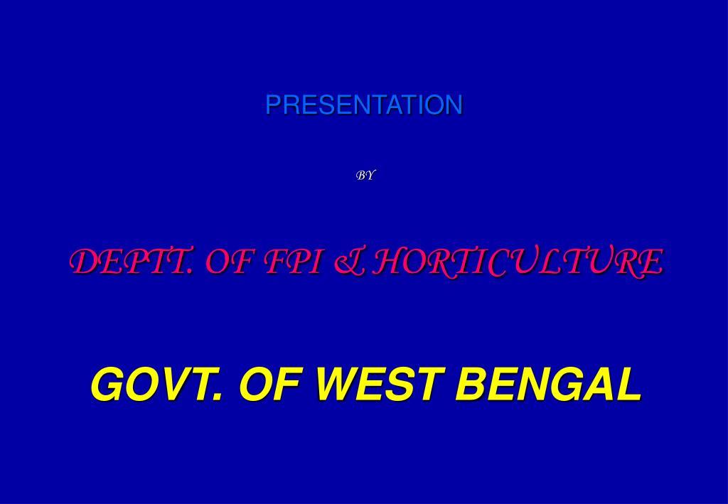 presentation by deptt of fpi horticulture govt of west bengal l.