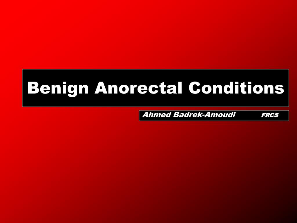 benign anorectal conditions l.