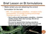 brief lesson on bt formulations