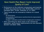 have health plan report cards improved quality of care4