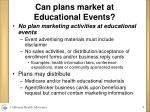 can plans market at educational events