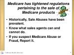 medicare has tightened regulations pertaining to the sale of medicare products