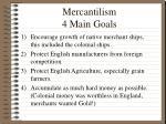 mercantilism 4 main goals