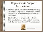 regulations to support mercantilism7