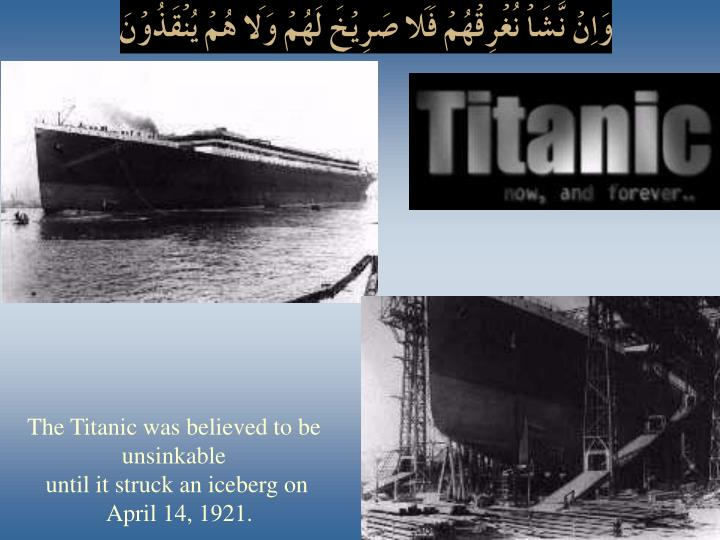The Titanic was believed to be