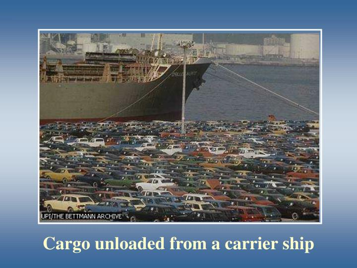 Cargo unloaded from a carrier ship