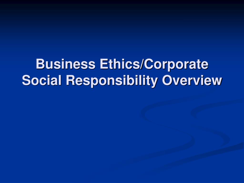 business ethics corporate social responsibility overview l.