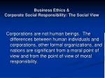 business ethics corporate social responsibility the social view58